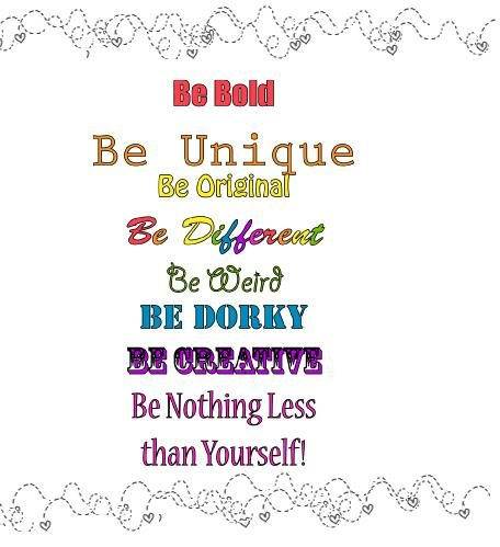 Be Bold,,,,,,Be Yourself