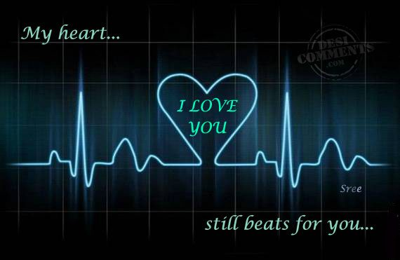 My Heart Still Beats For You Desicommentscom
