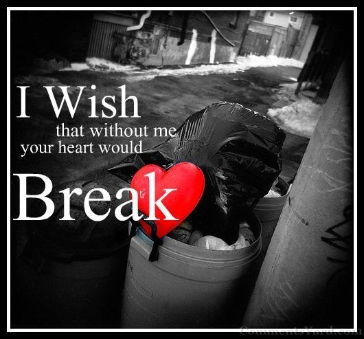 Without me your heart would break