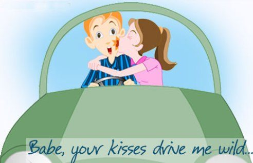 Babe your kisses Drive me wild