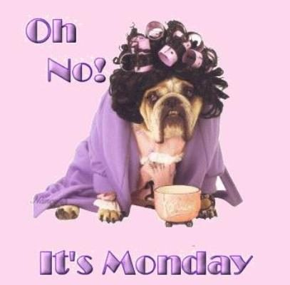 Oh no its monday