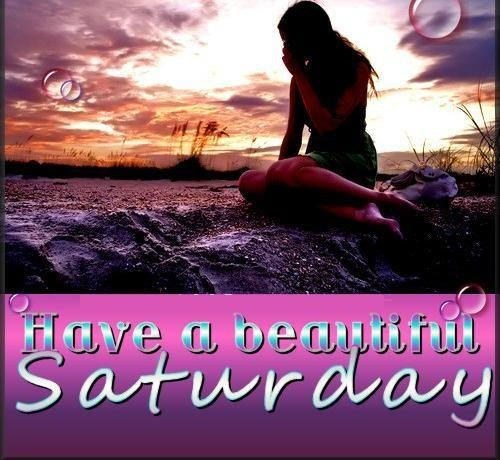 Have A beautiful Saturday - DesiComments.com