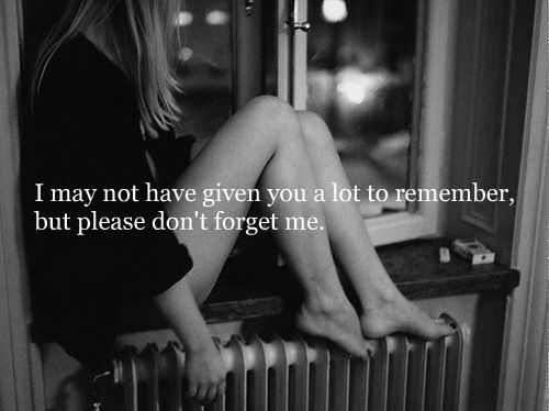 Please Dont Forgot Me
