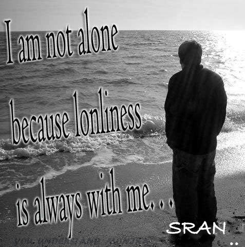 Lonliness Always With Me…