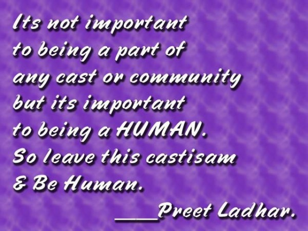 Be Human and Leave This Casteism