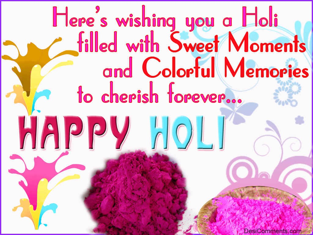 Wishing You A Holi Filled With Sweet Moments Desicomments Com