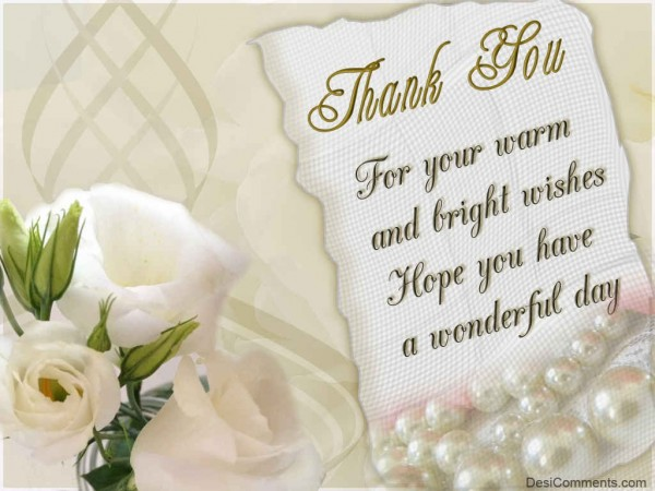 Thank You For Your Warm Wishes
