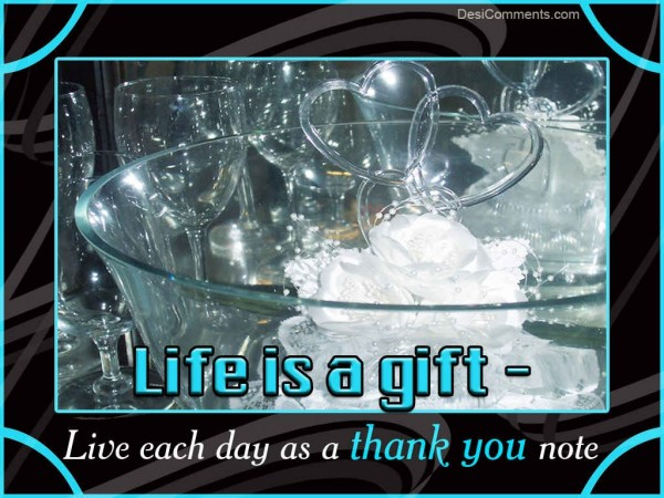 Live Each Day As A Thank You Note