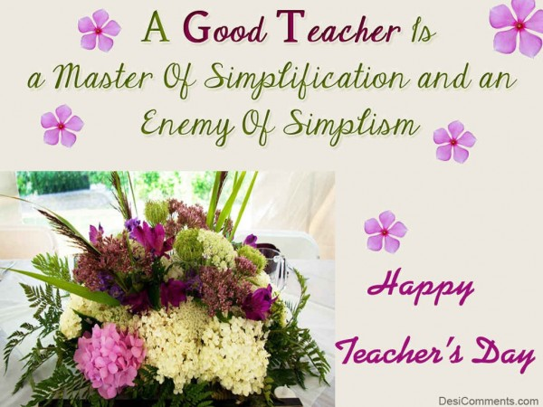 A Good Teacher Is A Master Of Simplication