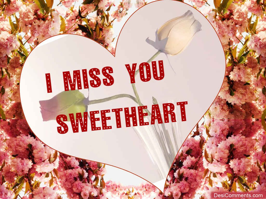 I Miss You Sweetheart - DesiComments.com