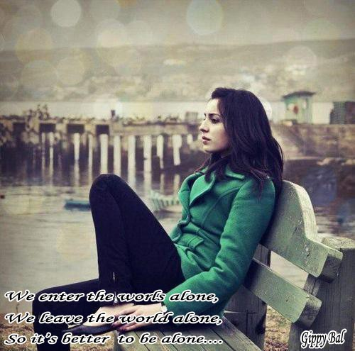 It's Better To Be Alone...