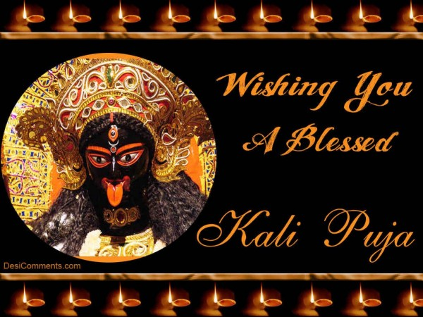 Picture: Wishing You A Blessed Kali Puja
