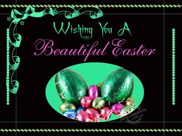 Wishing You A Beautiful Easter
