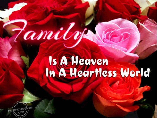 Family Is A Heaven In A Heartless World