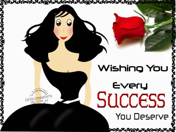 Wishing You Every Success You Deserve