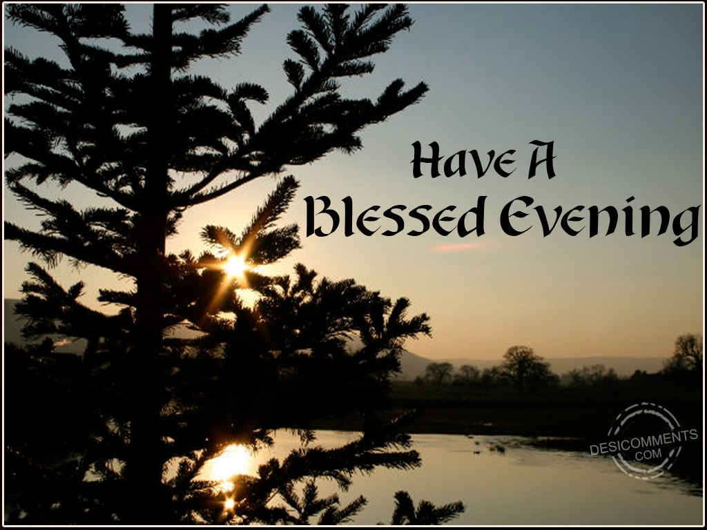 Have A Blessed Evening - DesiComments.com