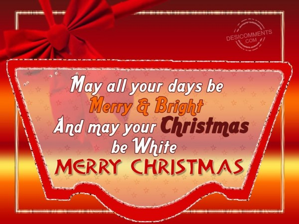 May Your Christmas Be White...