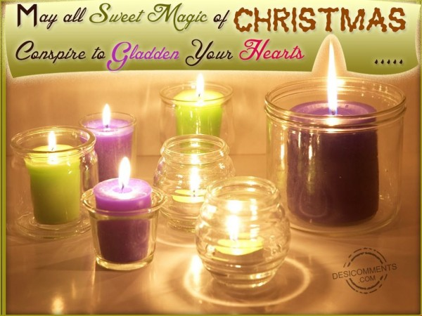 May all sweet magic of Christmas gladden your heart...