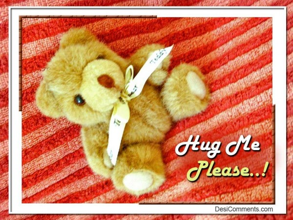 Hug Me Please...