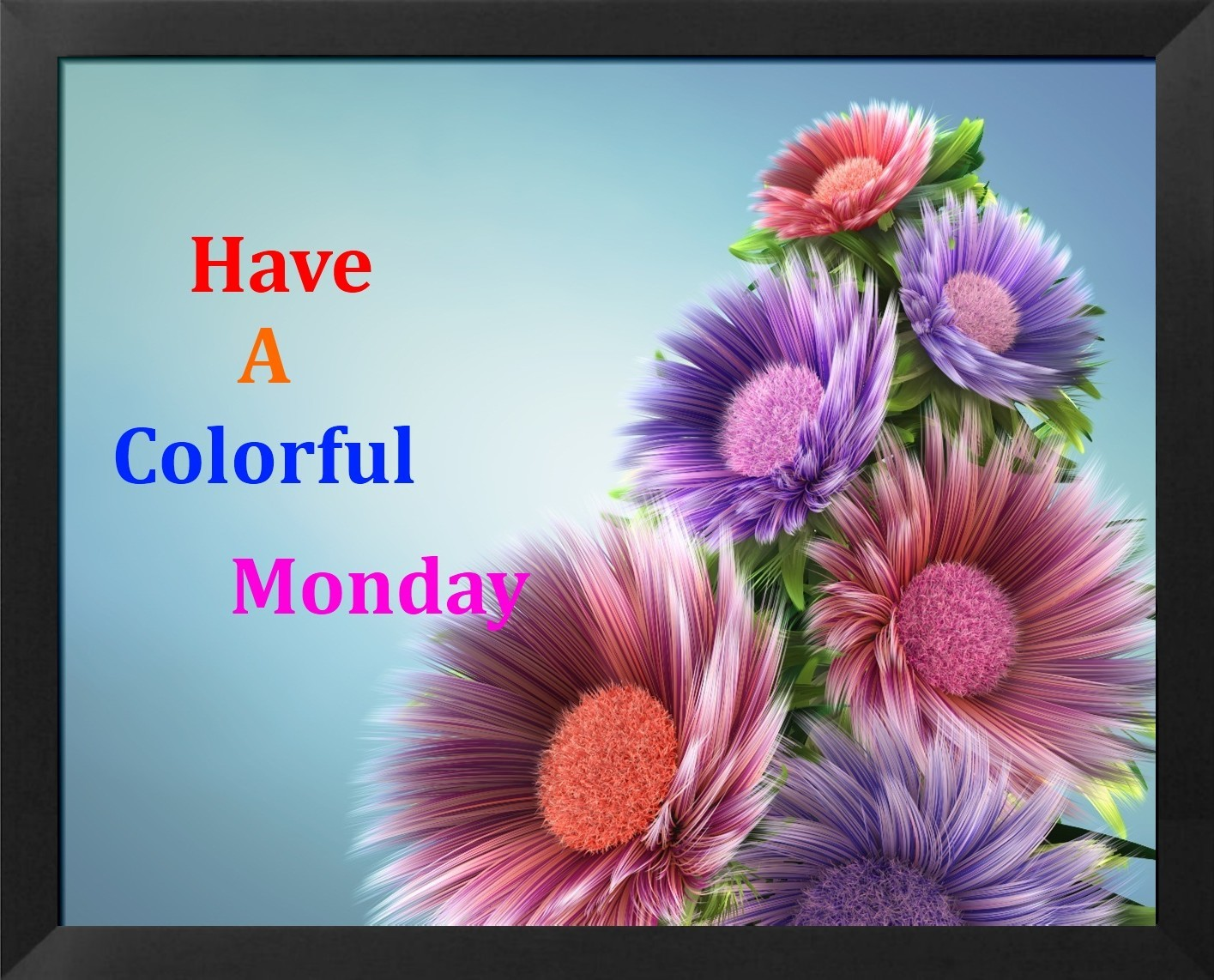 Good Morning Monday Images Have a colorful monday