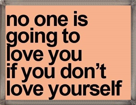 If You Dont Love Yourself