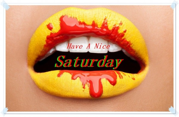 Have A Nice Saturday