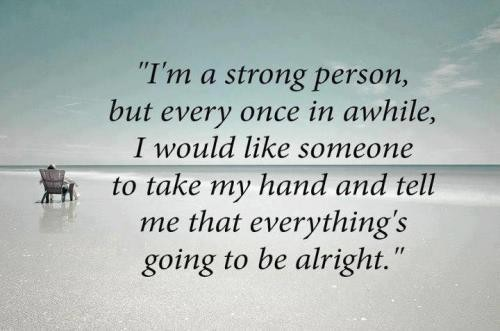I Am A Strong Person...