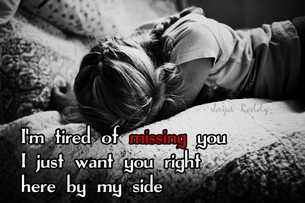 I Am Tired Of Missing You