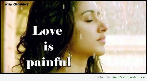 Love is painful