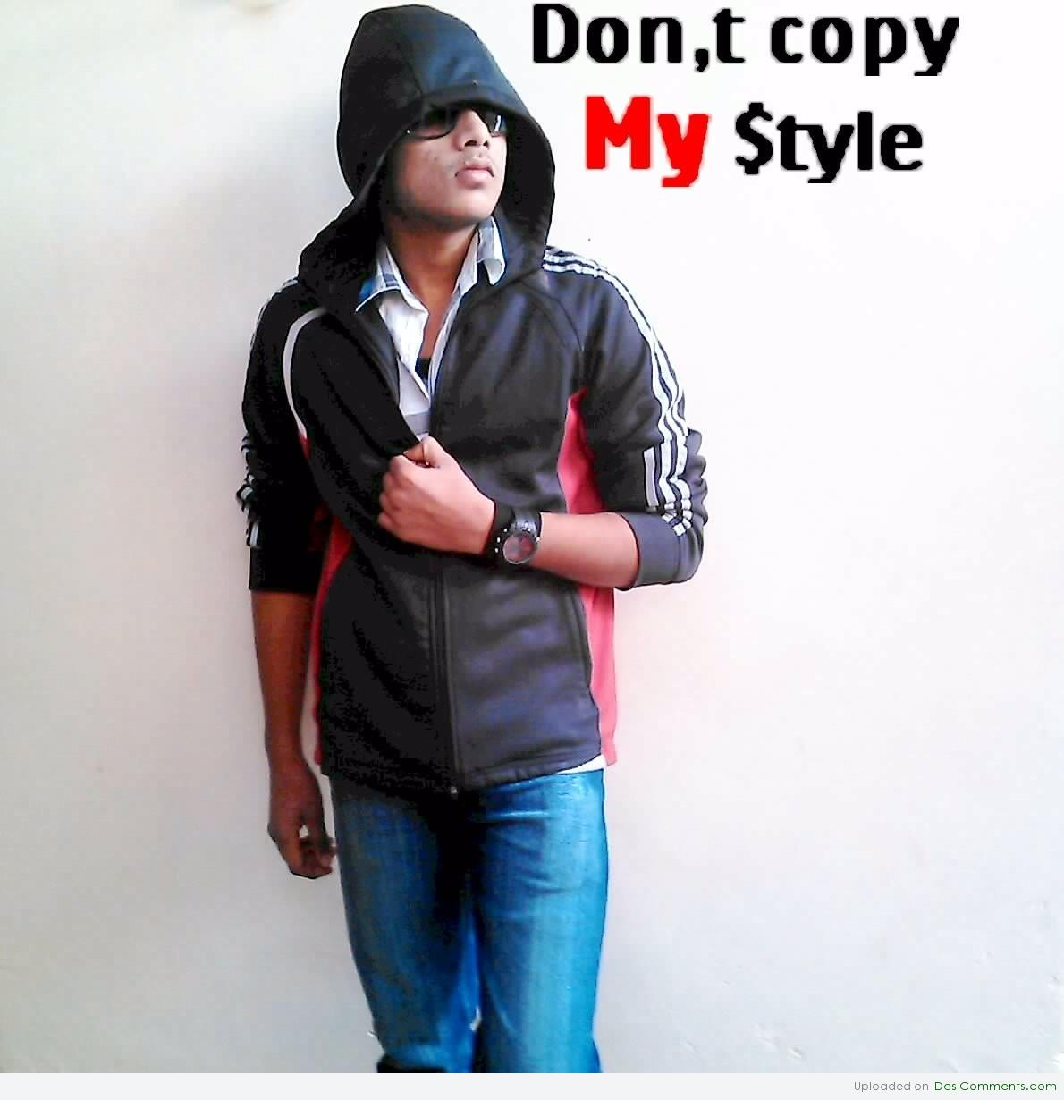 don t copy my style