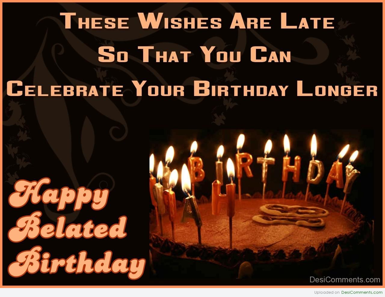 Belated Birthday Pictures Images Graphics For Facebook