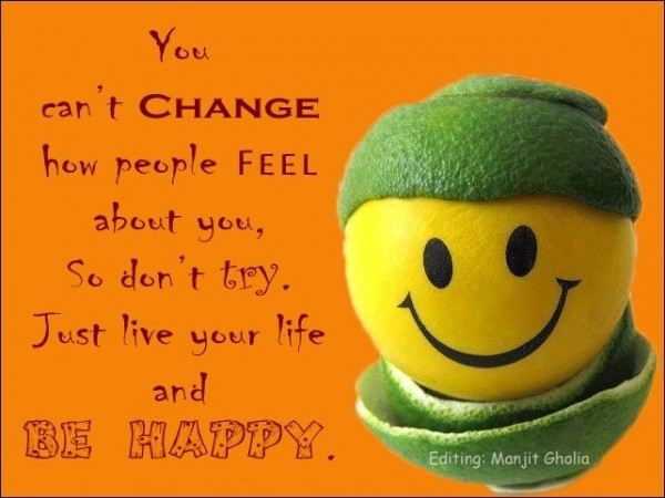 You can't change how people feel...