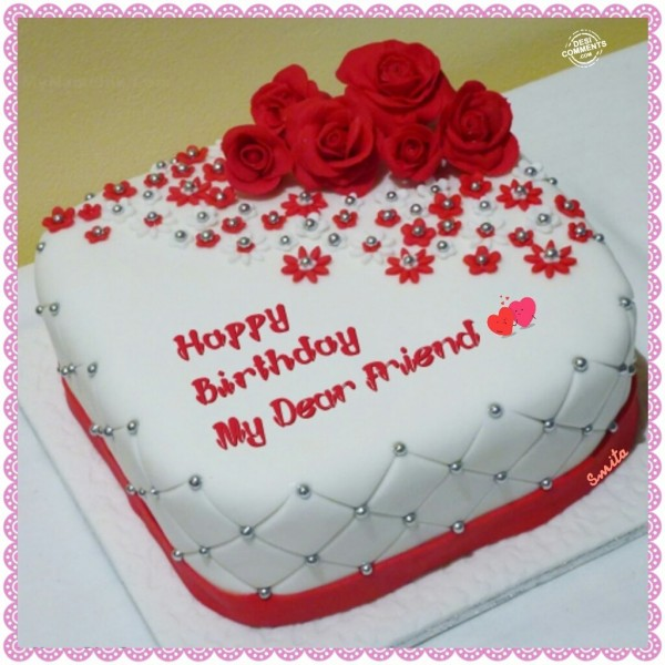Images Of Bday Cake For Jiju : Happy Birthday My Dear Friend - DesiComments.com