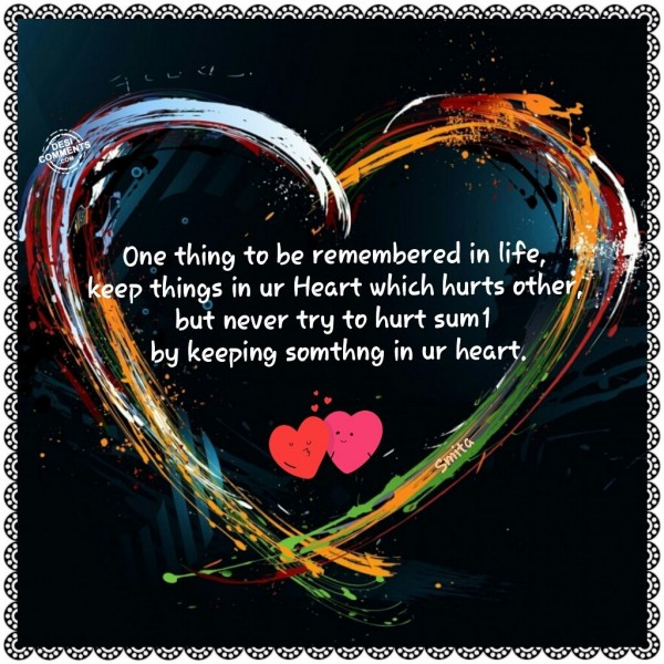 One thing to be remembered in life...