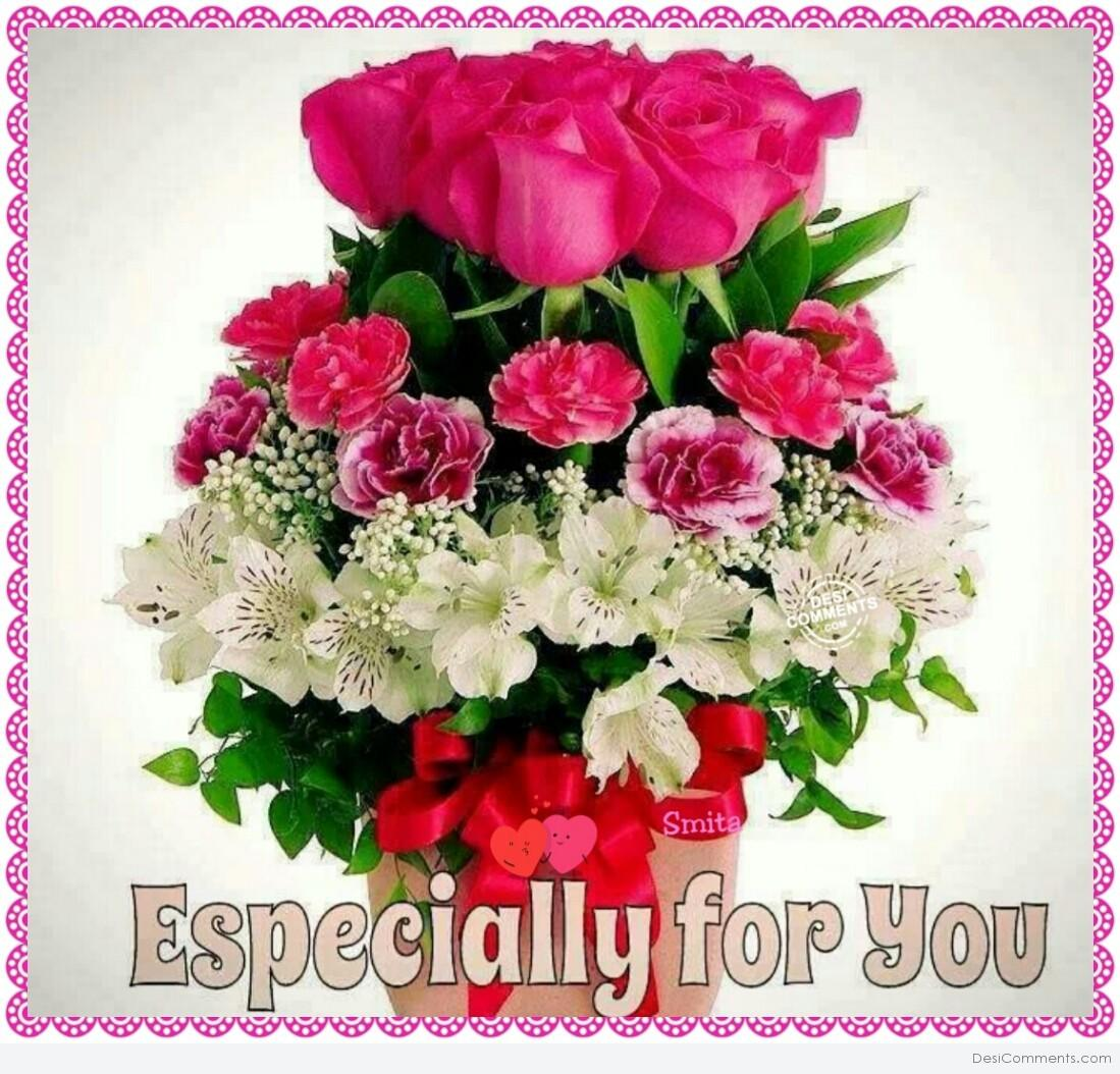 Flowers Especially For You Desicomments Com