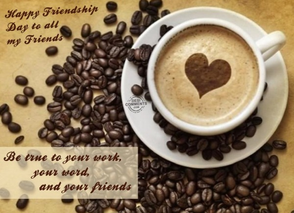 Picture: Happy Friendship Day To All My Friends