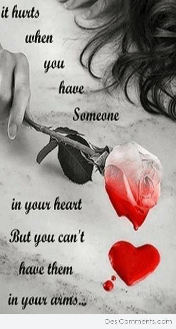 When you have someone in your heart...