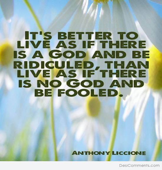 It's better to live as if there is a God...