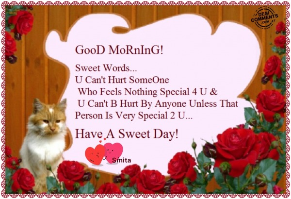 Good Morning - Have a sweet day!