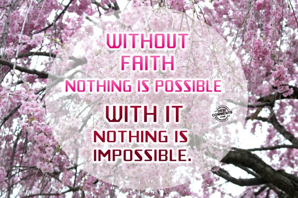 Without faith nothing is possible