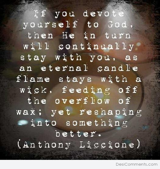 If you devote yourself to God...