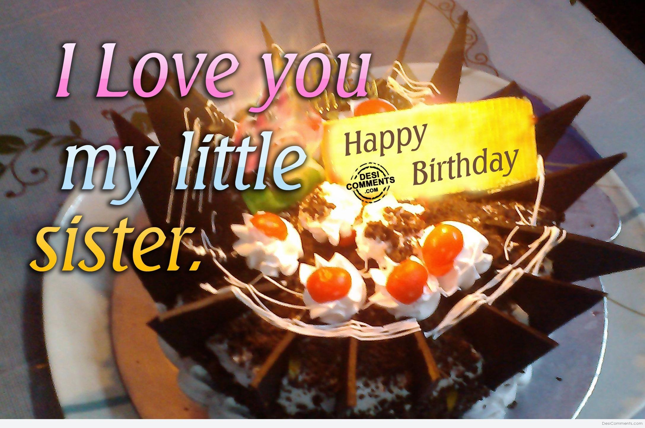 Birthday Cake Images For Younger Sister : I Love You My Little Sister   Happy Birthday ...