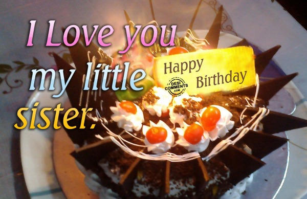 I Love You My Little Sister – Happy Birthday