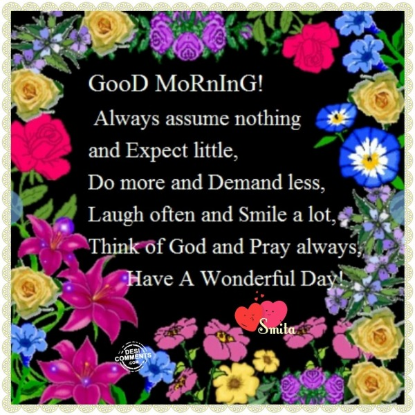 Good Morning - Have a wonderful day