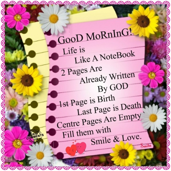 GooD MoRnInG - Life is like a notebook...