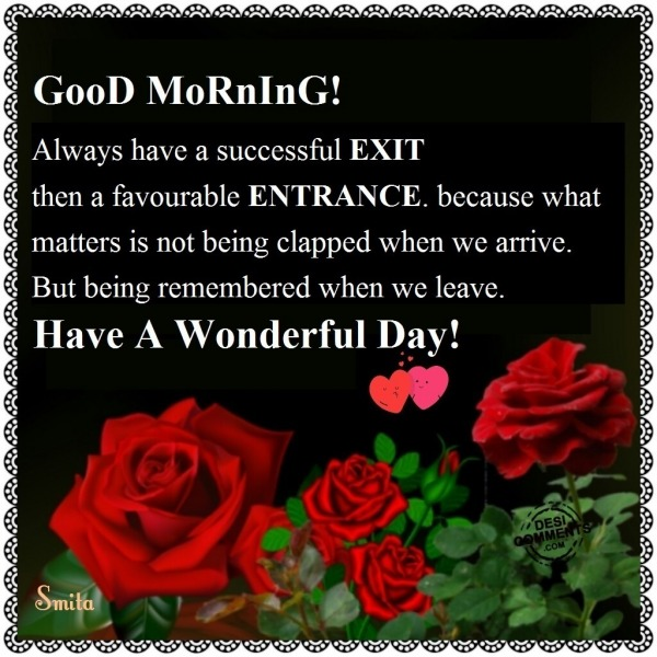 GooD MoRnInG! Have A Woderful Day!