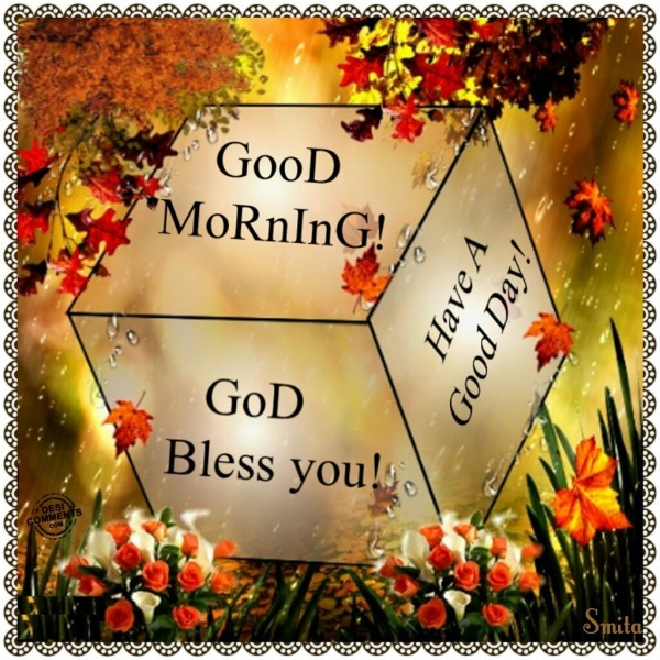 Good Morning - God Bless You