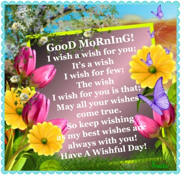 Good Morning - Have a wishful day