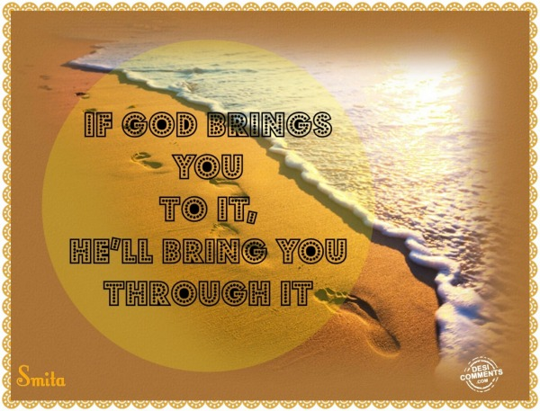 If God Brings You To It...