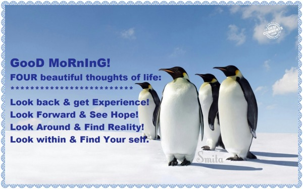 Good Morning - Four beautiful thoughts of life...